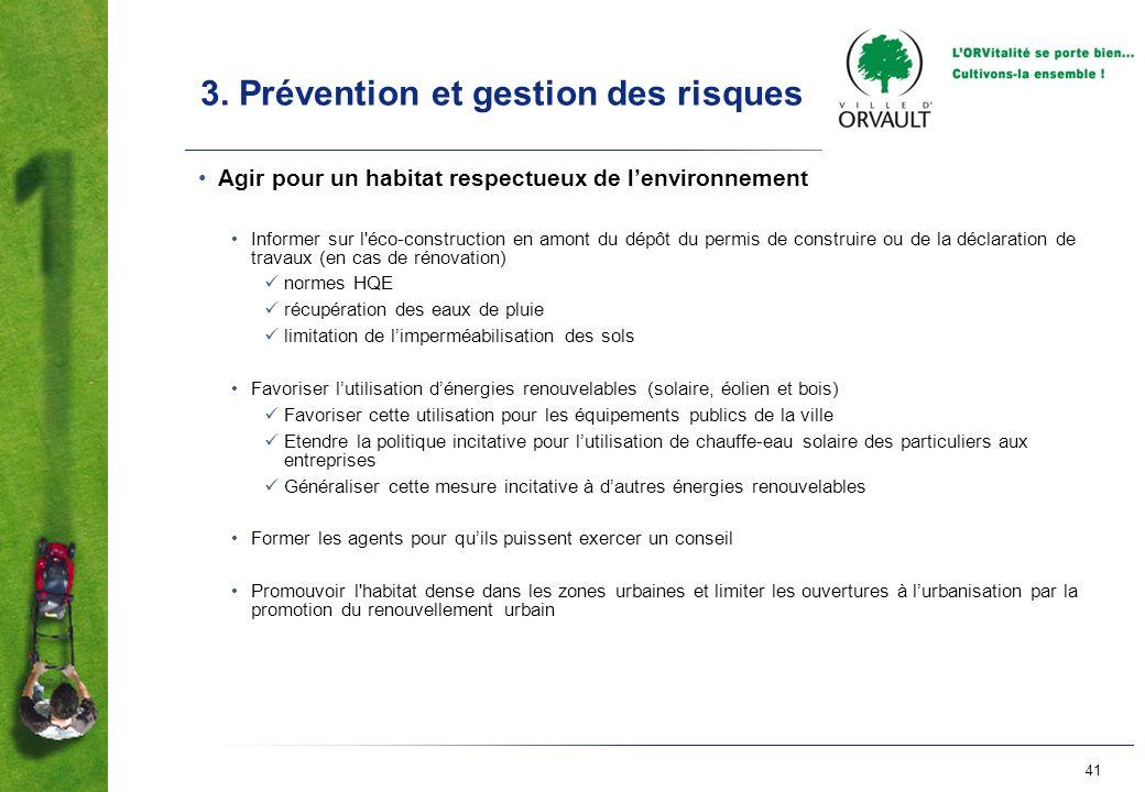 41 3. Prévention et gestion des risques Agir pour un habitat respectueux de lenvironnement Informer sur l'éco-construction en amont du dépôt du permis