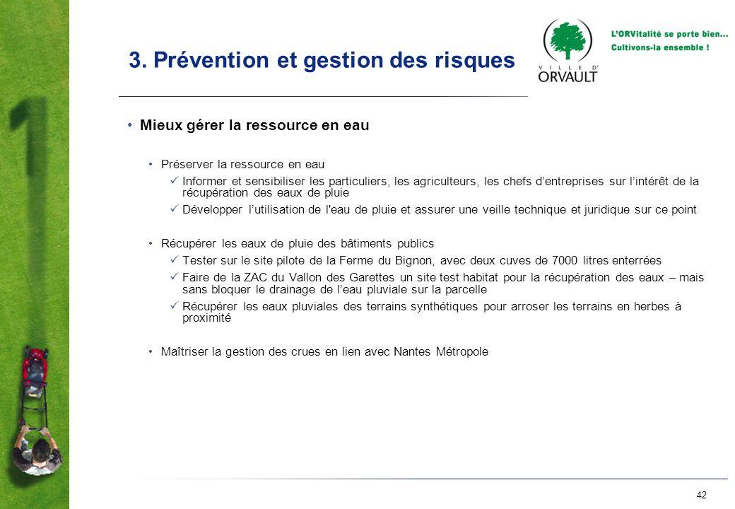 42 3. Prévention et gestion des risques Mieux gérer la ressource en eau Préserver la ressource en eau Informer et sensibiliser les particuliers, les a