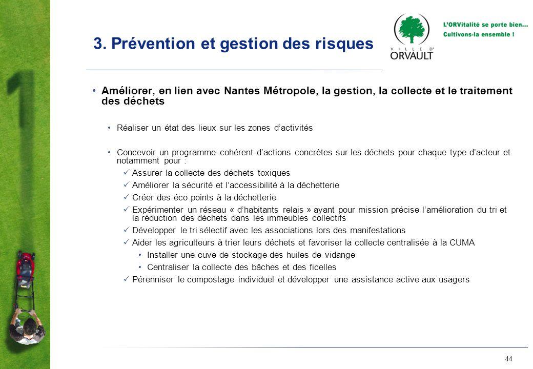 44 3. Prévention et gestion des risques Améliorer, en lien avec Nantes Métropole, la gestion, la collecte et le traitement des déchets Réaliser un éta