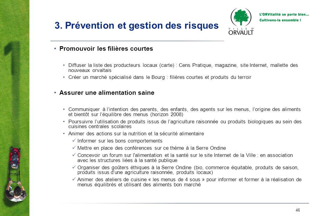 46 3. Prévention et gestion des risques Promouvoir les filières courtes Diffuser la liste des producteurs locaux (carte) : Cens Pratique, magazine, si