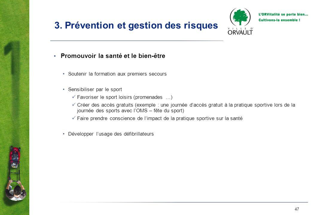 47 3. Prévention et gestion des risques Promouvoir la santé et le bien-être Soutenir la formation aux premiers secours Sensibiliser par le sport Favor