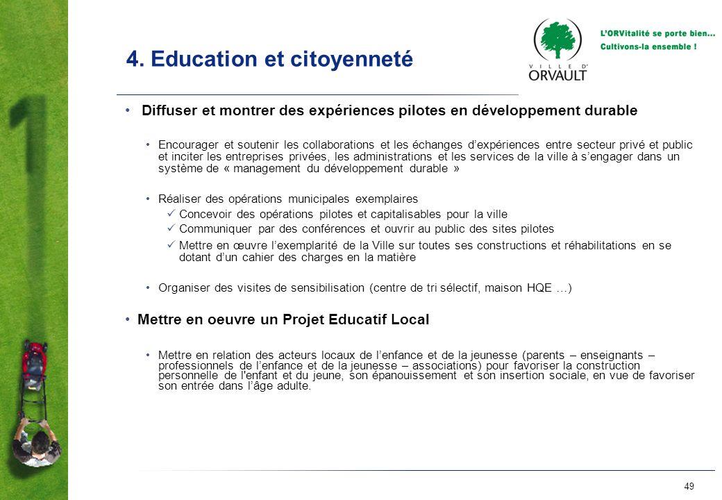 49 4. Education et citoyenneté Diffuser et montrer des expériences pilotes en développement durable Encourager et soutenir les collaborations et les é
