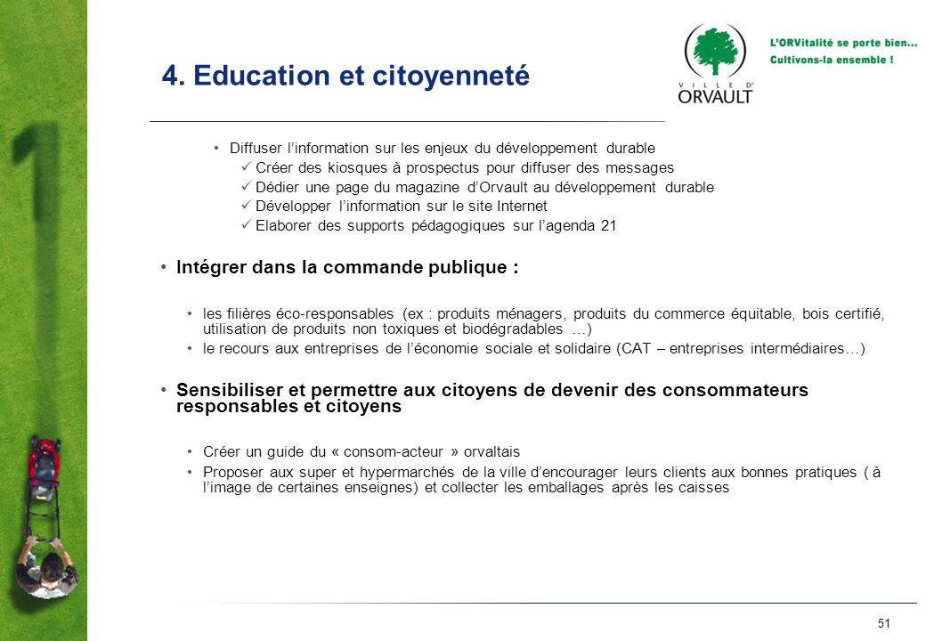 51 4. Education et citoyenneté Diffuser linformation sur les enjeux du développement durable Créer des kiosques à prospectus pour diffuser des message
