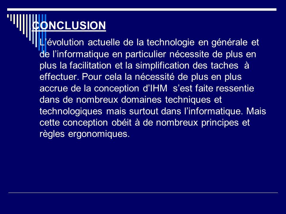 .CONCLUSION Lévolution actuelle de la technologie en générale et de linformatique en particulier nécessite de plus en plus la facilitation et la simpl