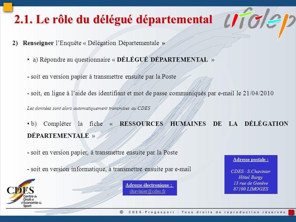 2.1. Le rôle du délégué départemental 2) Renseigner lEnquête « Délégation Départementale » a) Répondre au questionnaire « DÉLÉGUÉ DÉPARTEMENTAL » - so
