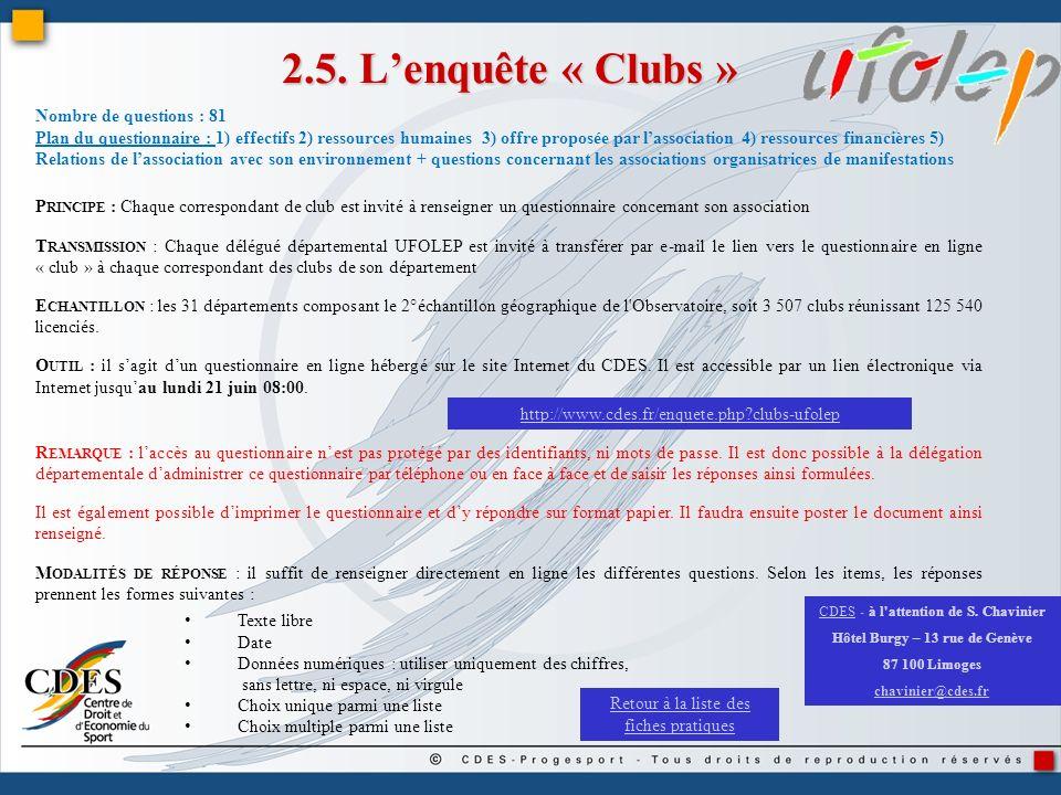 2.5. Lenquête « Clubs » P RINCIPE : Chaque correspondant de club est invité à renseigner un questionnaire concernant son association T RANSMISSION : C