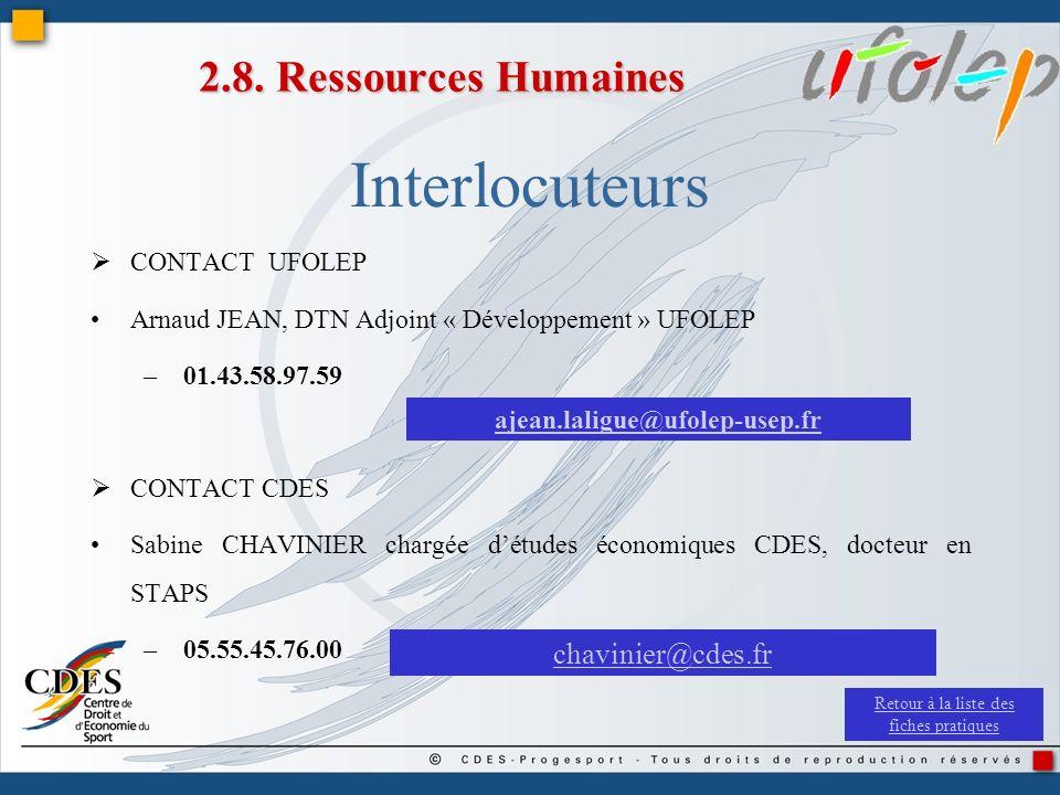 Interlocuteurs CONTACT UFOLEP Arnaud JEAN, DTN Adjoint « Développement » UFOLEP –01.43.58.97.59 CONTACT CDES Sabine CHAVINIER chargée détudes économiq