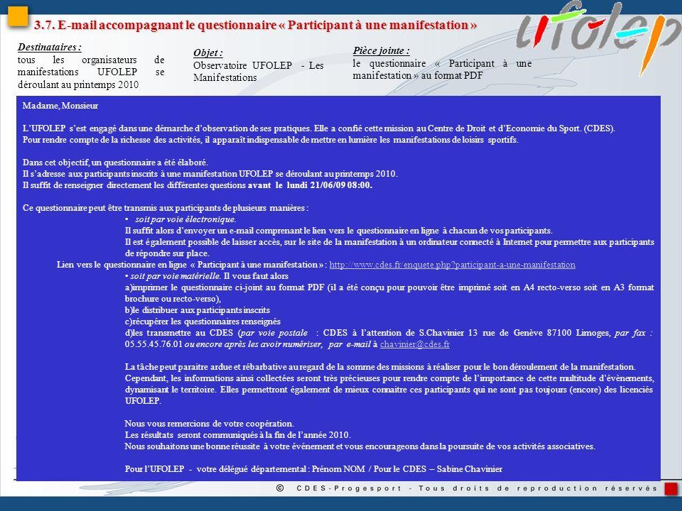 3.7. E-mail accompagnant le questionnaire « Participant à une manifestation » Madame, Monsieur LUFOLEP sest engagé dans une démarche dobservation de s