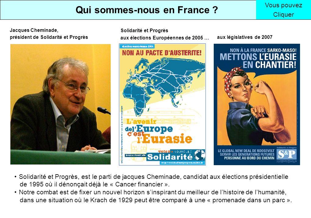 Solidarité et Progrès, est le parti de jacques Cheminade, candidat aux élections présidentielle de 1995 où il dénonçait déjà le « Cancer financier ».