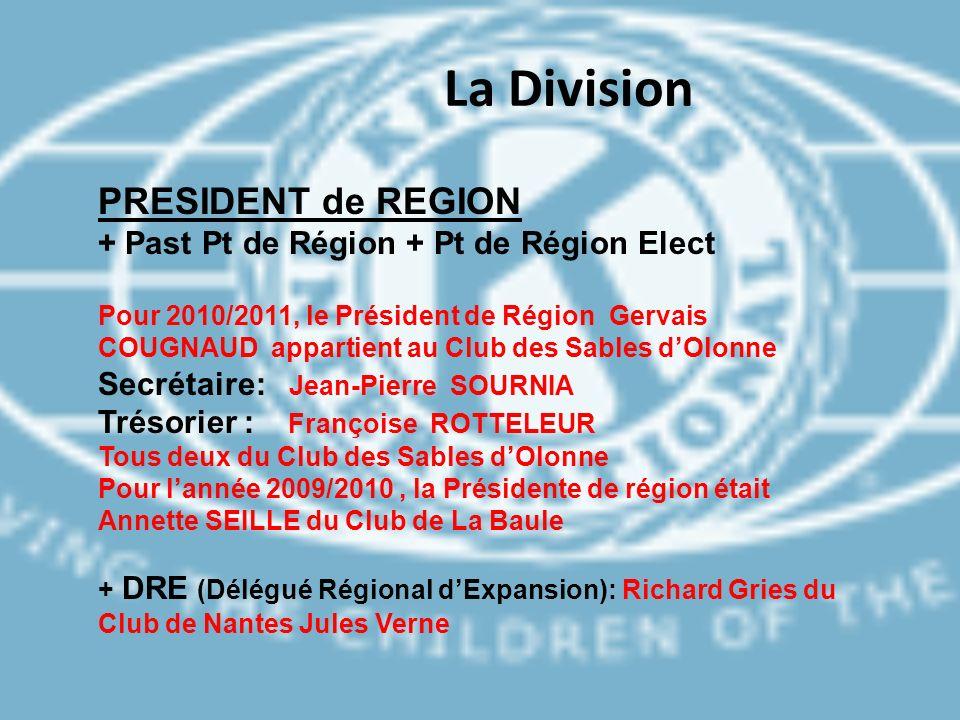 La Division PRESIDENT de REGION + Past Pt de Région + Pt de Région Elect Pour 2010/2011, le Président de Région Gervais COUGNAUD appartient au Club de