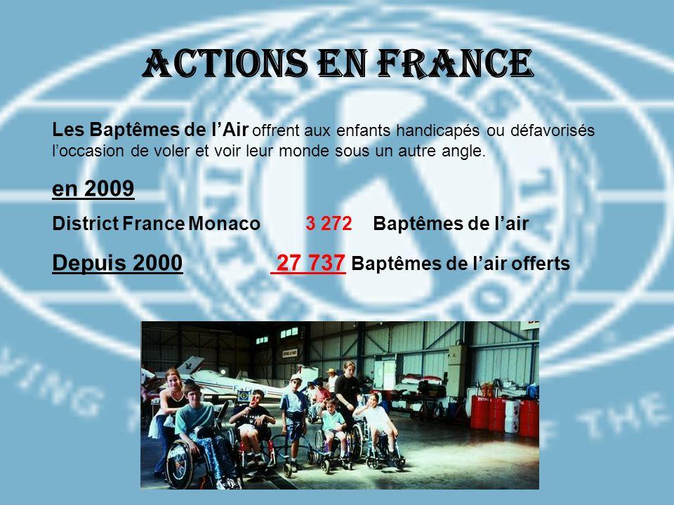Actions en France Les Baptêmes de lAir offrent aux enfants handicapés ou défavorisés loccasion de voler et voir leur monde sous un autre angle. en 200