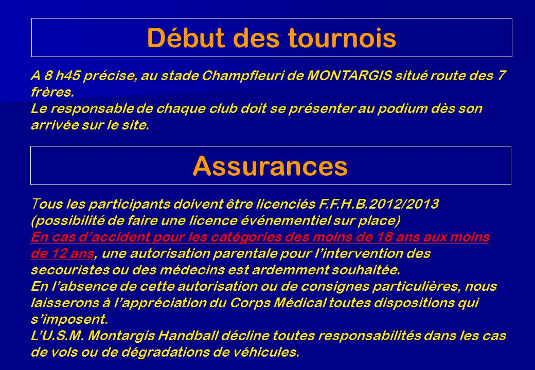 A 8 h45 précise, au stade Champfleuri de MONTARGIS situé route des 7 frères. Le responsable de chaque club doit se présenter au podium dès son arrivée