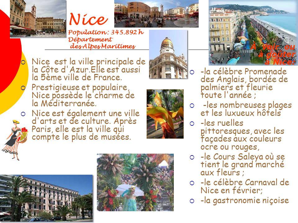 Nice est la ville principale de la Côte d Azur.Elle est aussi la 5ème ville de France.