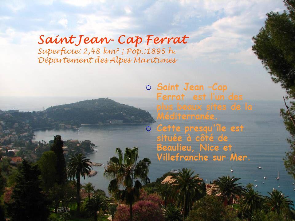 Saint Jean- Cap Ferrat Superficie: 2,48 km² ; Pop.:1895 h. Département des Alpes Maritimes Saint Jean –Cap Ferrat est lun des plus beaux sites de la M