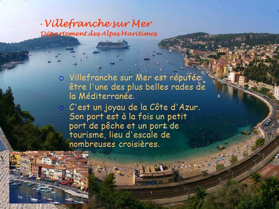 Villefranche sur Mer Département des Alpes Maritimes Villefranche sur Mer est réputée être l'une des plus belles rades de la Méditerranée. C'est un jo
