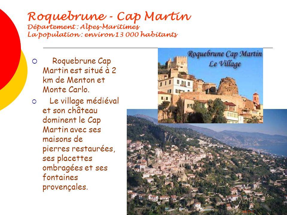 Roquebrune - Cap Martin Département : Alpes-Maritimes La population : environ 13 000 habitants Roquebrune Cap Martin est situé à 2 km de Menton et Mon