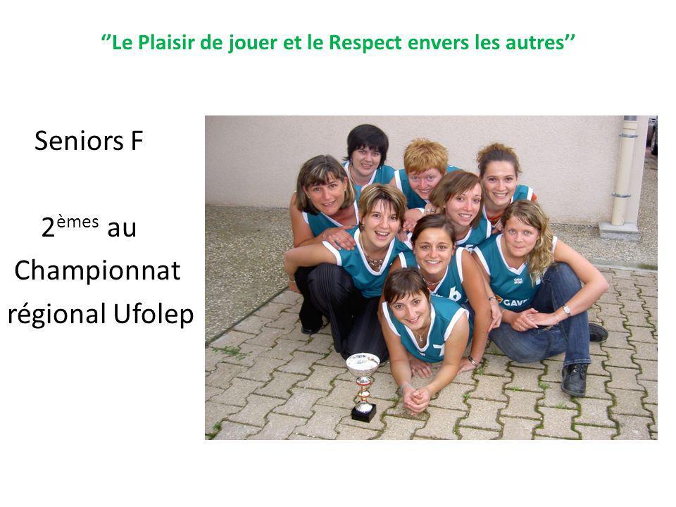 Le Plaisir de jouer et le Respect envers les autres Seniors F 2 èmes au Championnat régional Ufolep