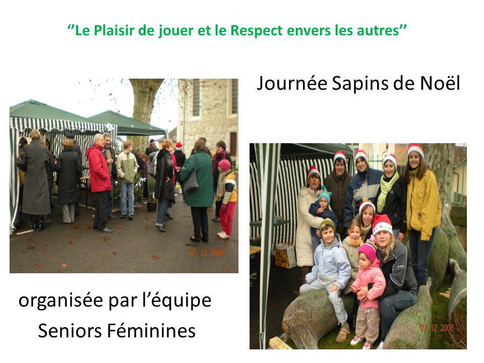 Le Plaisir de jouer et le Respect envers les autres Journée Sapins de Noël organisée par léquipe Seniors Féminines