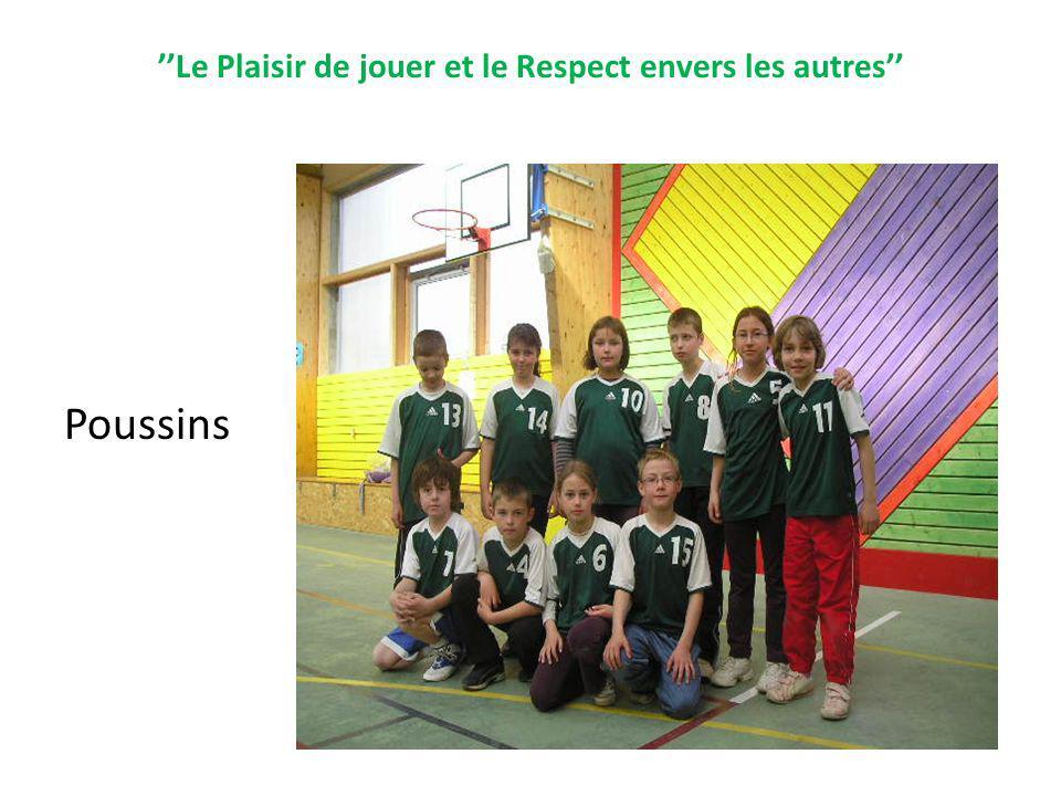 Le Plaisir de jouer et le Respect envers les autres et le Respect...