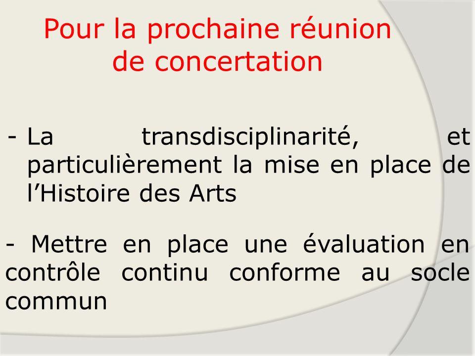 Pour la prochaine réunion de concertation - Mettre en place une évaluation en contrôle continu conforme au socle commun -La transdisciplinarité, et pa