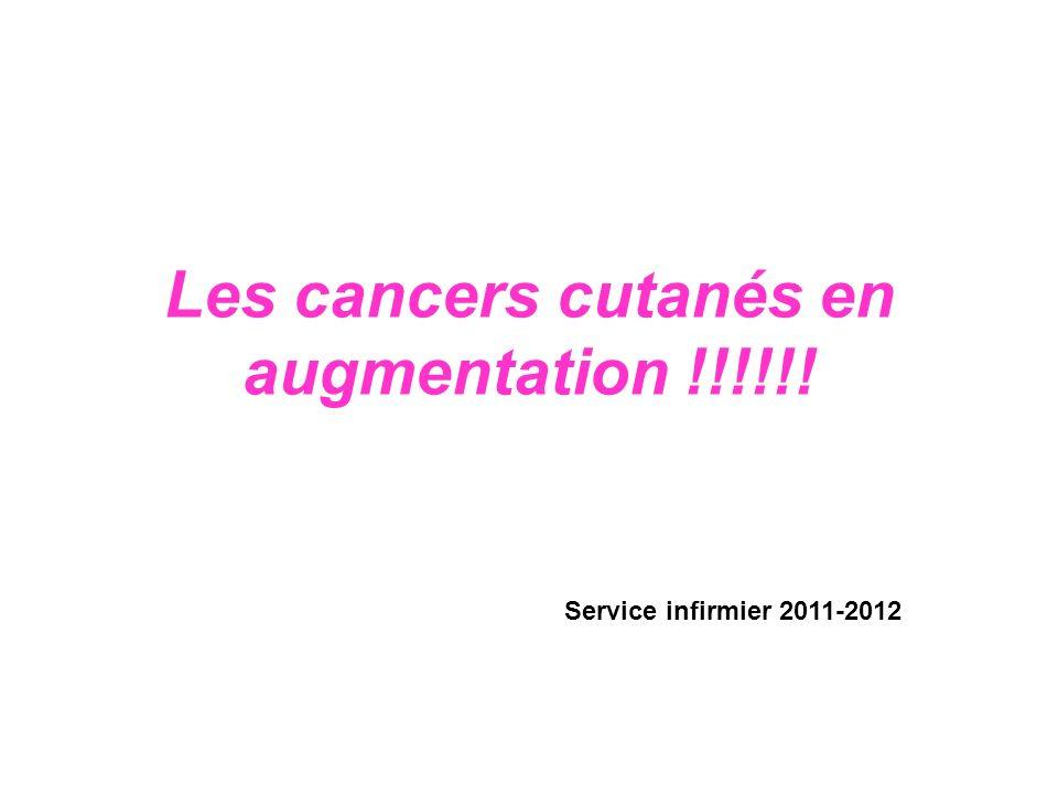 Les cancers cutanés en augmentation !!!!!! Service infirmier 2011-2012
