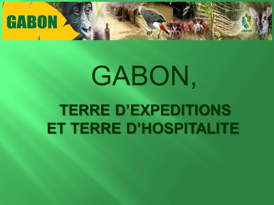 GABON, TERRE DEXPEDITIONS TERRE DEXPEDITIONS ET TERRE DHOSPITALITE