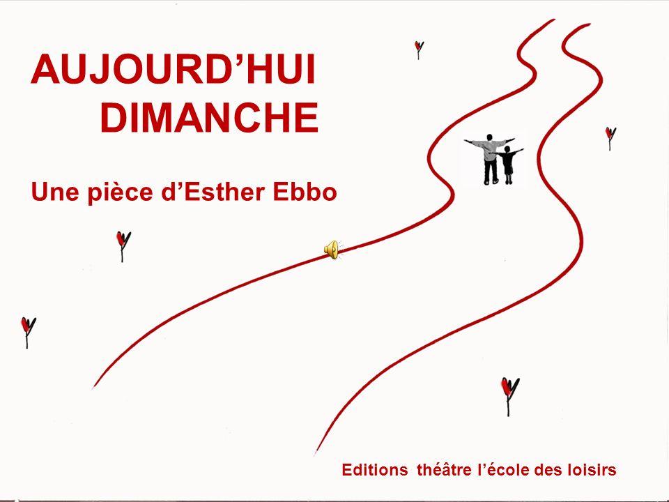 AUJOURDHUI DIMANCHE Une pièce dEsther Ebbo Editions théâtre lécole des loisirs