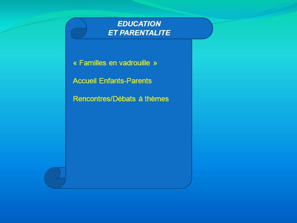 EDUCATION ET PARENTALITE SORTIES ET VACANCES FAMILLES ANIMATION DE LA VIE LOCALE PROJETS JEUNES ECHANGE DE SAVOIRS ET SAVOIRS FAIRE « ALIMENTATION »