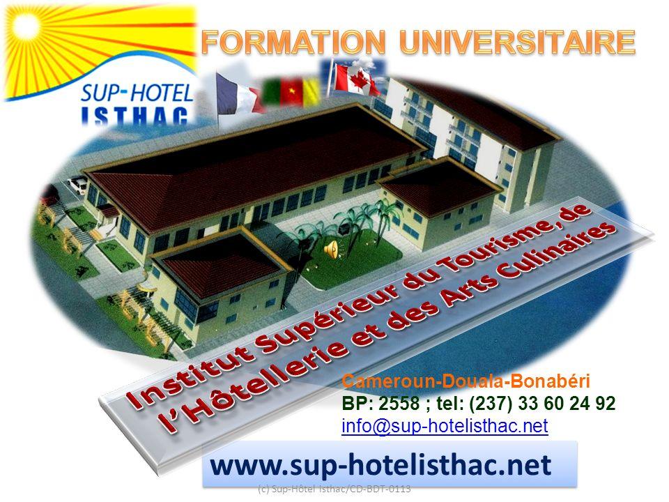 www.sup-hotelisthac.net (c) Sup-Hôtel isthac/CD-BDT-0113 Cameroun-Douala-Bonabéri BP: 2558 ; tel: (237) 33 60 24 92 info@sup-hotelisthac.net