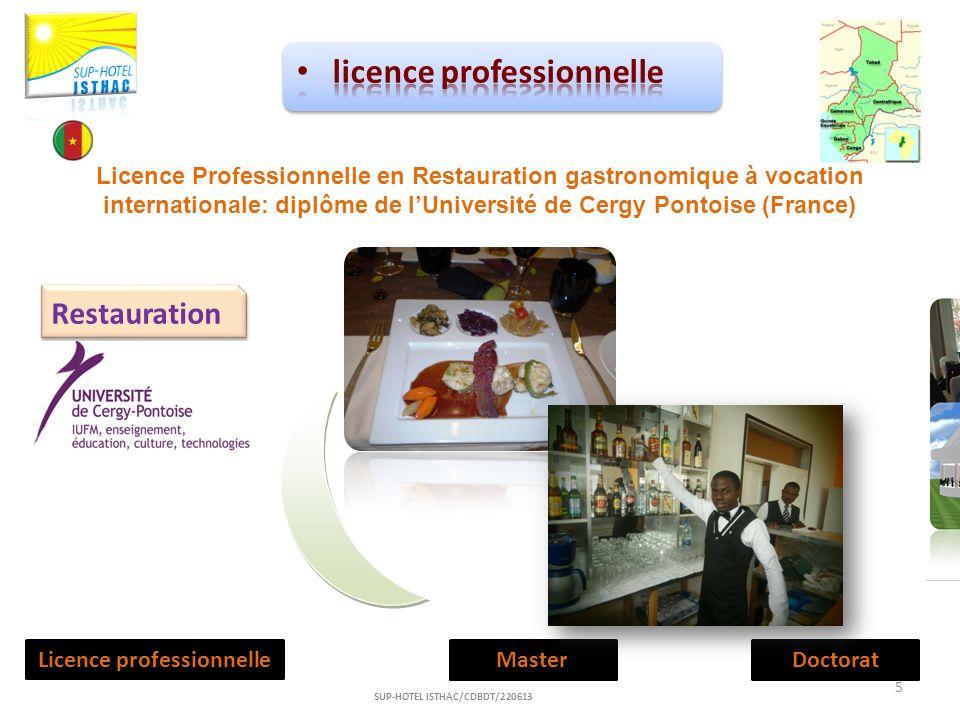 Restauration Licence professionnelleMasterDoctorat 5 SUP-HOTEL ISTHAC/CDBDT/220613 Licence Professionnelle en Restauration gastronomique à vocation in