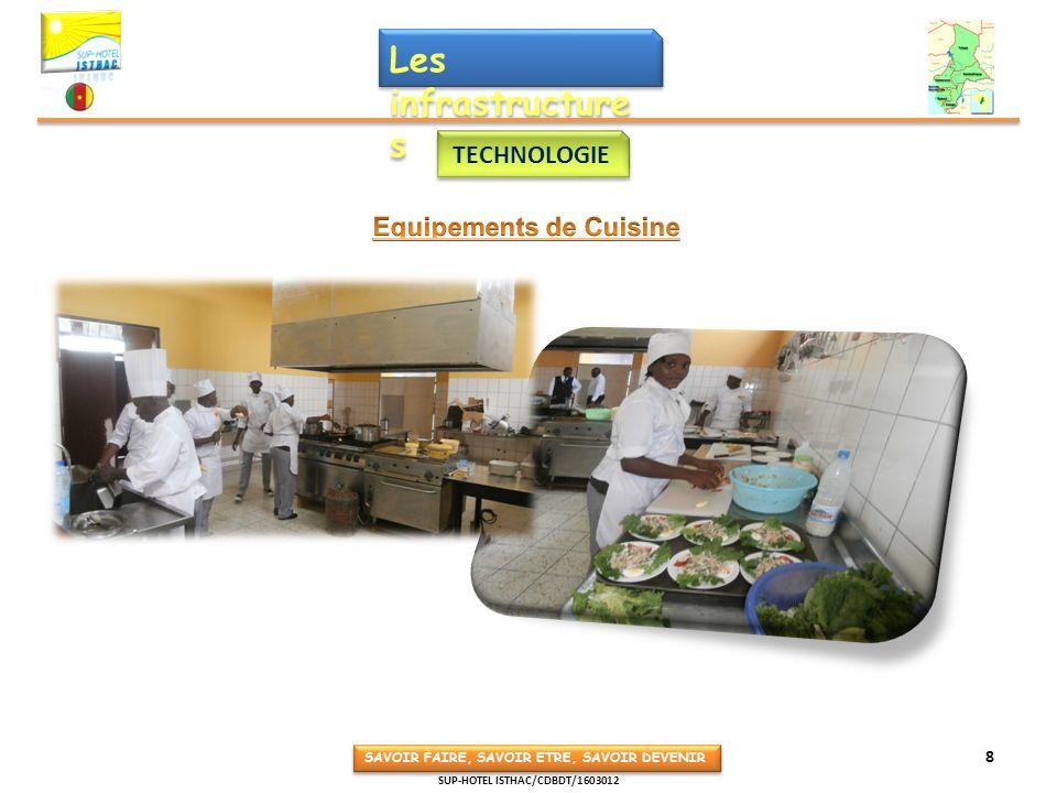 Les infrastructure s TECHNOLOGIE SAVOIR FAIRE, SAVOIR ETRE, SAVOIR DEVENIR 8 SUP-HOTEL ISTHAC/CDBDT/1603012