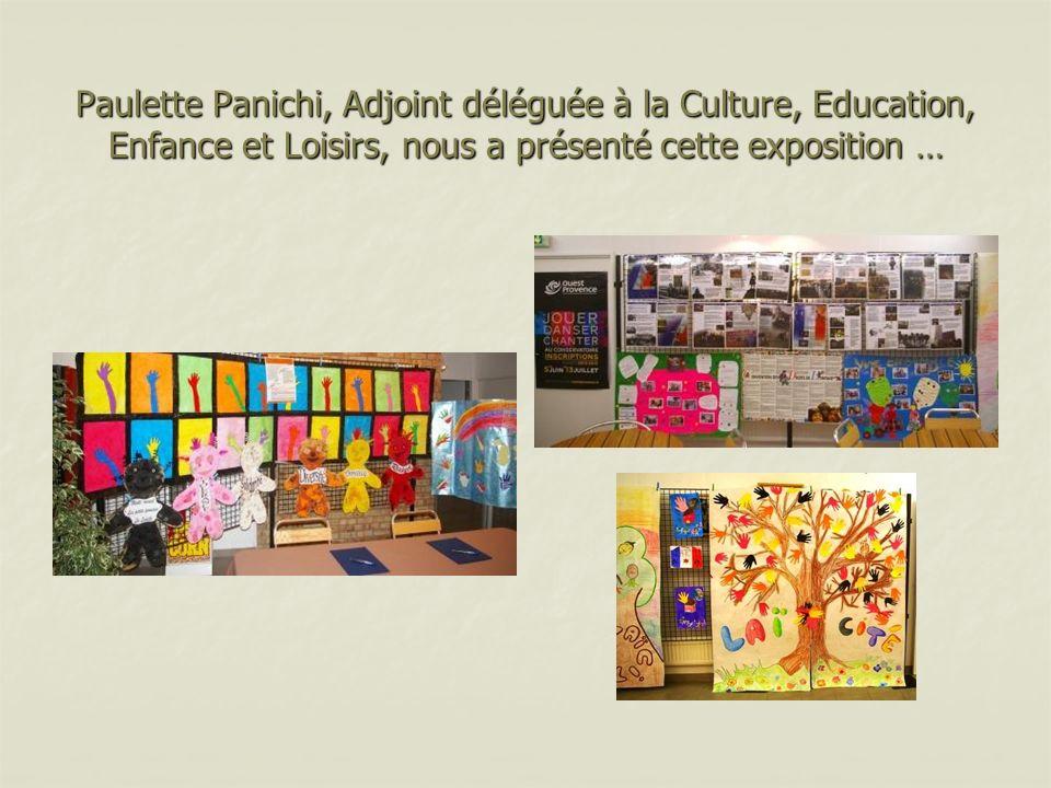 Paulette Panichi, Adjoint déléguée à la Culture, Education, Enfance et Loisirs, nous a présenté cette exposition …