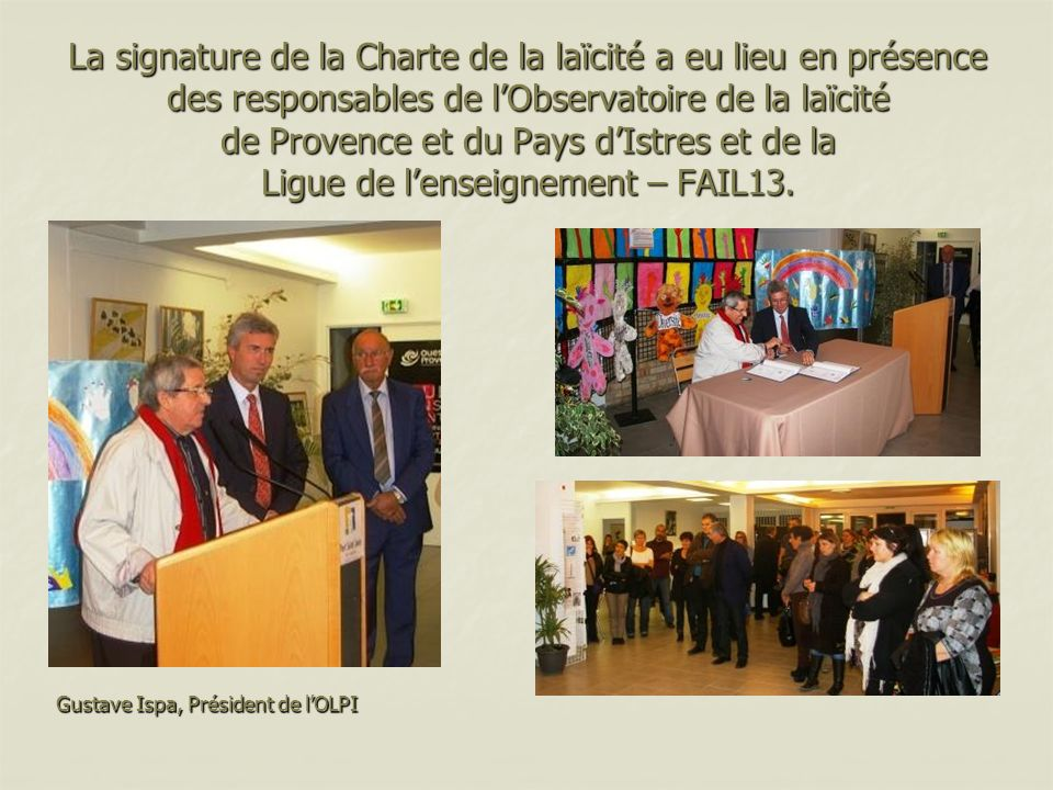 La signature de la Charte de la laïcité a eu lieu en présence des responsables de lObservatoire de la laïcité de Provence et du Pays dIstres et de la