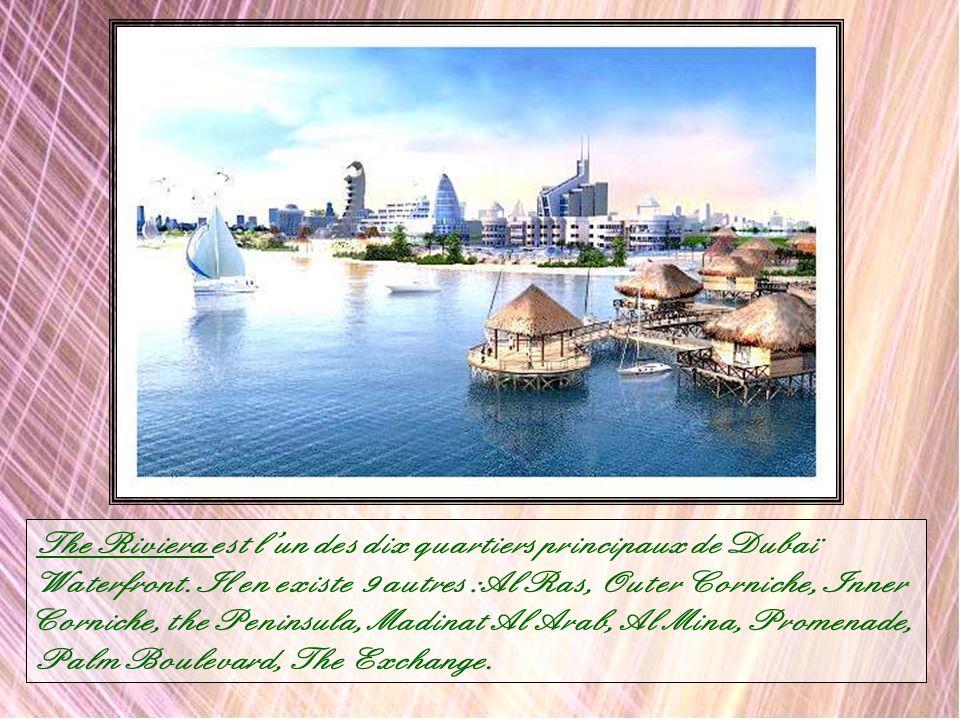 Dubaï Waterfront : Avançant sur les eaux du golfe, cet ensemble dîles en forme de croissant sétendra sur 81 KM2. Devenant le plus grand front de mer a