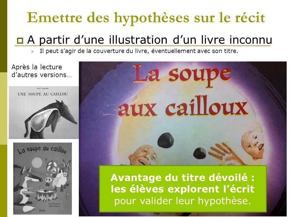 Emettre des hypothèses sur le récit A partir dune illustration dun livre inconnu Il peut sagir de la couverture du livre, éventuellement avec son titre.