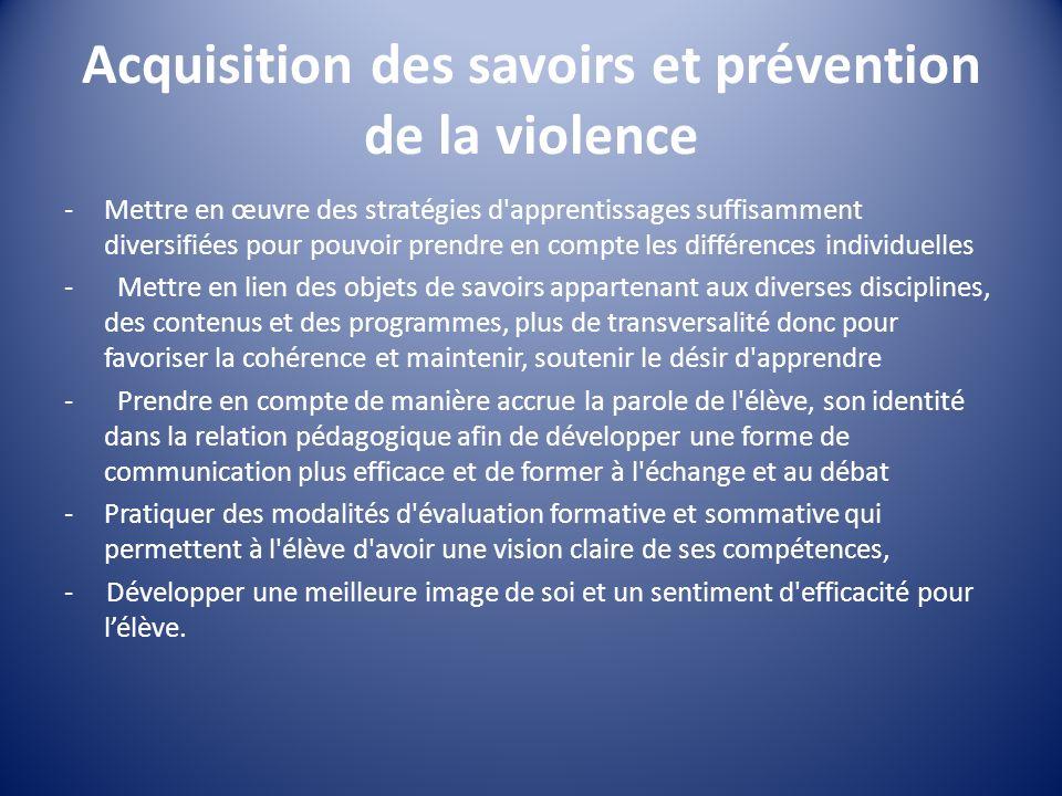 Acquisition des savoirs et prévention de la violence -Mettre en œuvre des stratégies d'apprentissages suffisamment diversifiées pour pouvoir prendre e