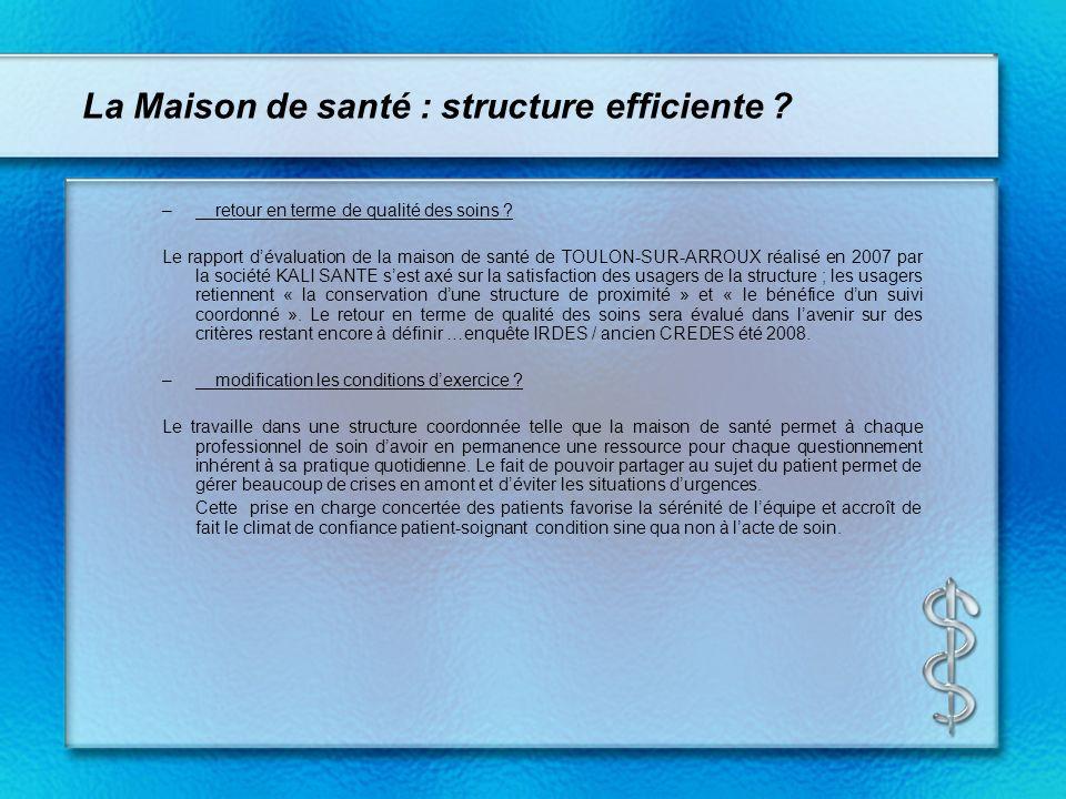 La Maison de santé : structure efficiente ? –retour en terme de qualité des soins ? Le rapport dévaluation de la maison de santé de TOULON-SUR-ARROUX