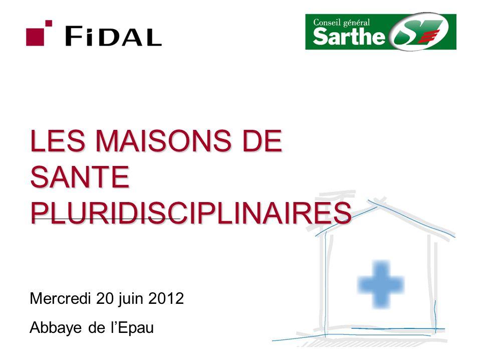 LES MAISONS DE SANTE PLURIDISCIPLINAIRES Mercredi 20 juin 2012 Abbaye de lEpau