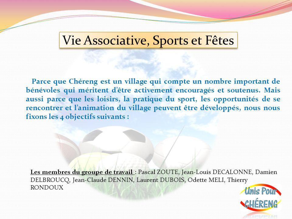 Vie Associative, Sports et Fêtes Parce que Chéreng est un village qui compte un nombre important de bénévoles qui méritent dêtre activement encouragés