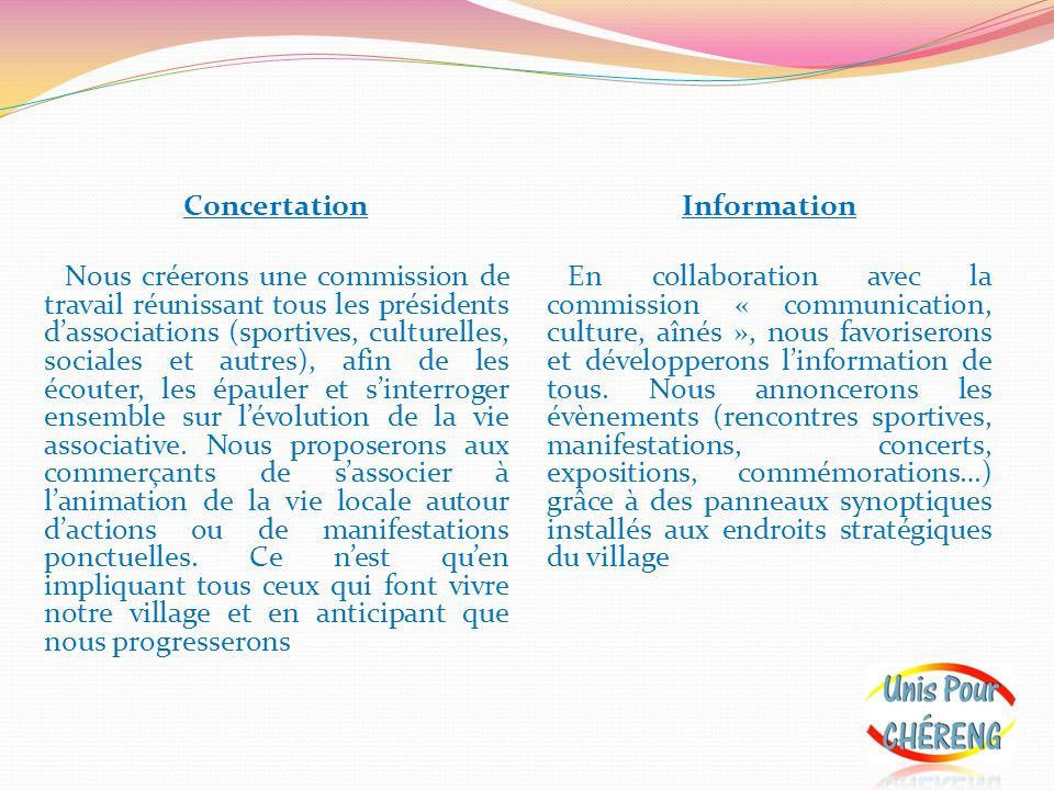 Concertation Nous créerons une commission de travail réunissant tous les présidents dassociations (sportives, culturelles, sociales et autres), afin d