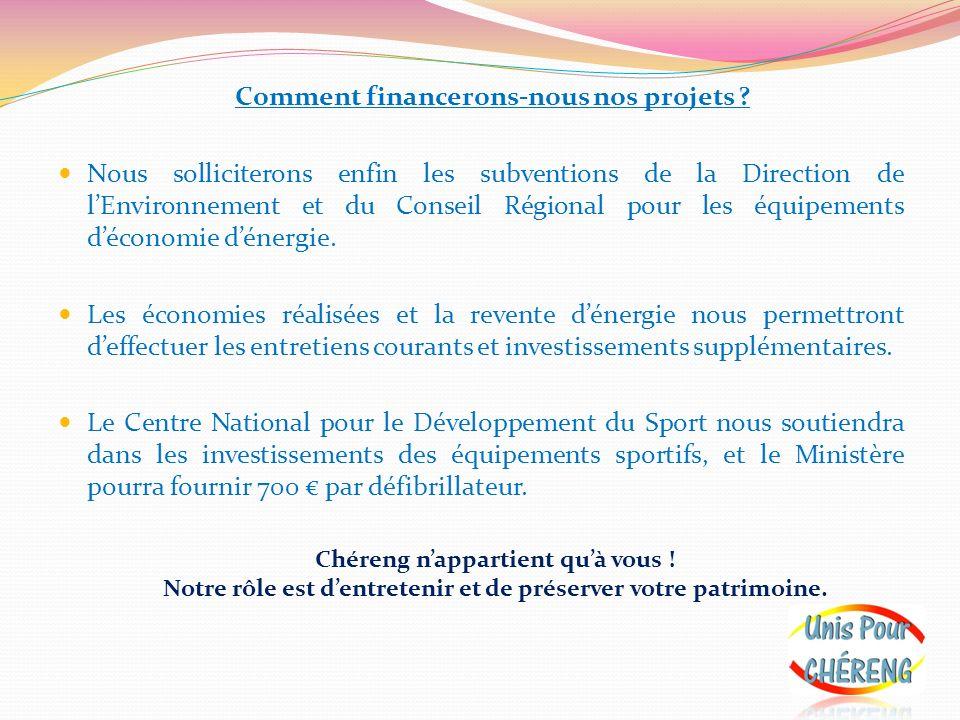 Comment financerons-nous nos projets ? Nous solliciterons enfin les subventions de la Direction de lEnvironnement et du Conseil Régional pour les équi