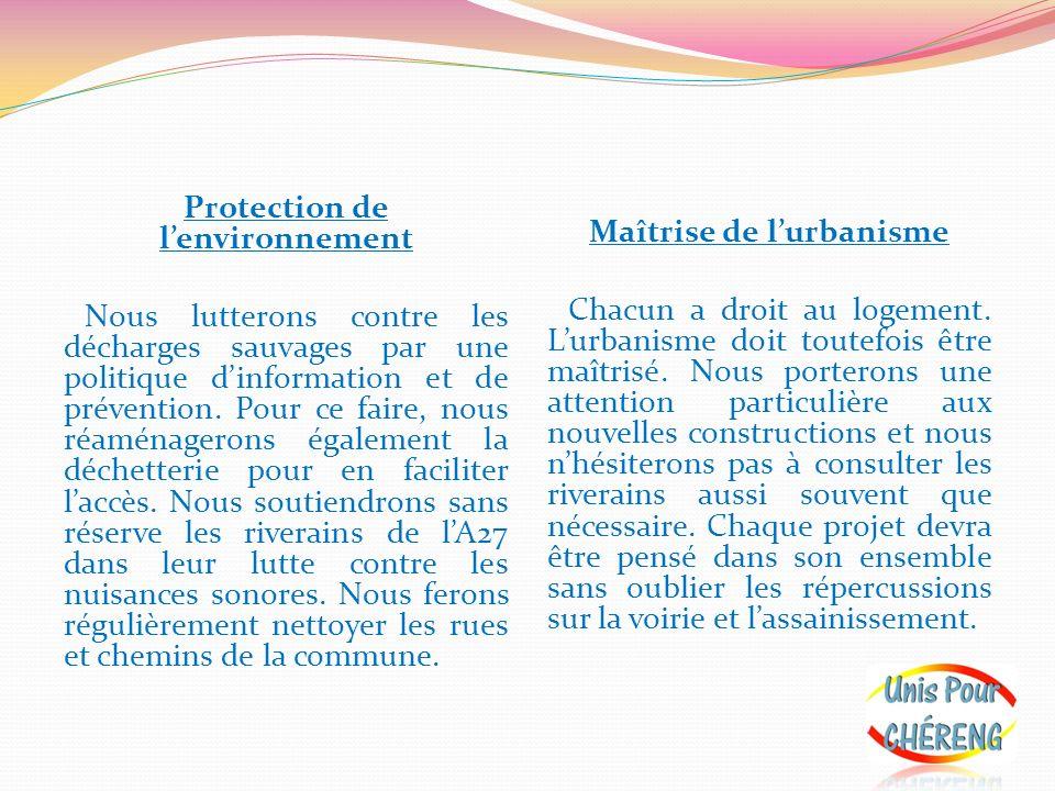 Protection de lenvironnement Nous lutterons contre les décharges sauvages par une politique dinformation et de prévention. Pour ce faire, nous réaména