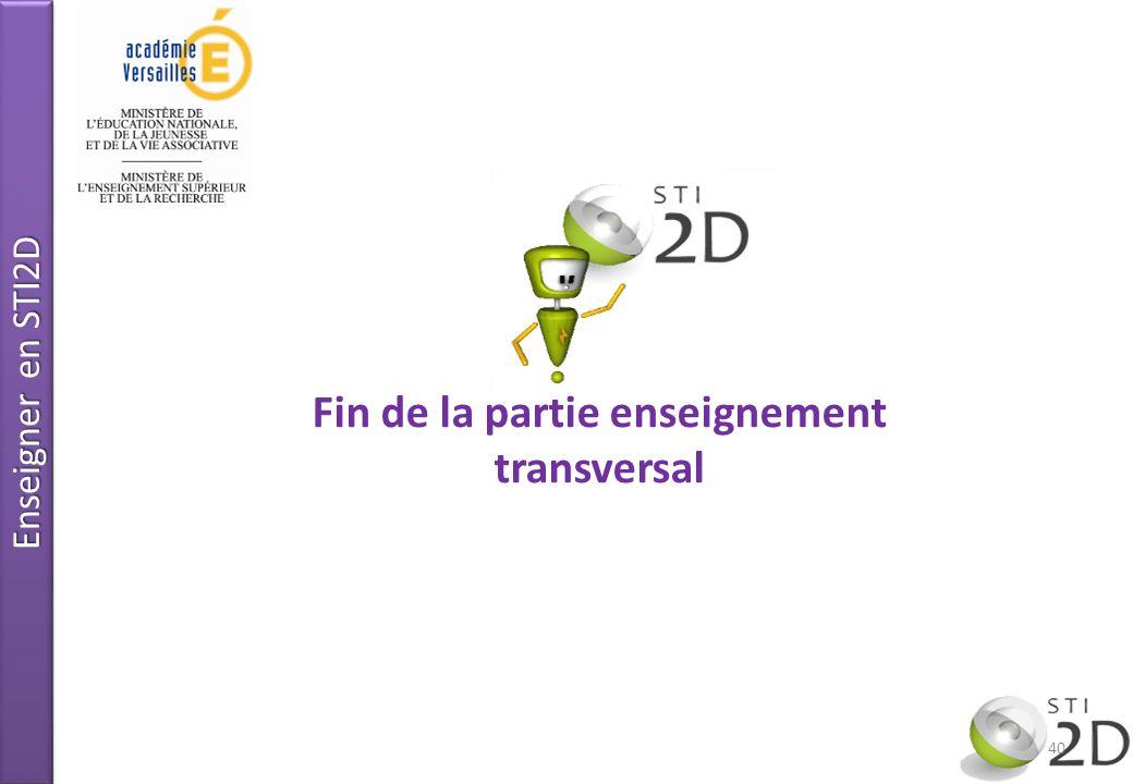 Enseigner en STI2D Fin de la partie enseignement transversal 40