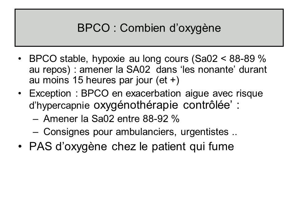 BPCO : Combien doxygène BPCO stable, hypoxie au long cours (Sa02 < 88-89 % au repos) : amener la SA02 dans les nonante durant au moins 15 heures par j