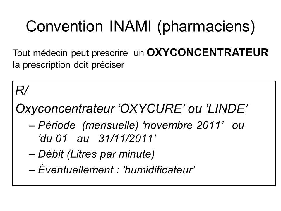Convention INAMI (pharmaciens) R/ Oxyconcentrateur OXYCURE ou LINDE –Période (mensuelle) novembre 2011 ou du 01 au 31/11/2011 –Débit (Litres par minut