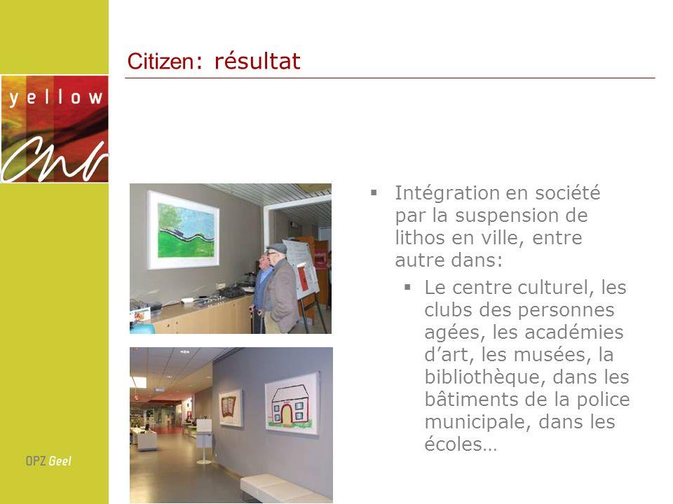 Intégration en société par la suspension de lithos en ville, entre autre dans: Le centre culturel, les clubs des personnes agées, les académies dart, les musées, la bibliothèque, dans les bâtiments de la police municipale, dans les écoles… Citizen : résultat