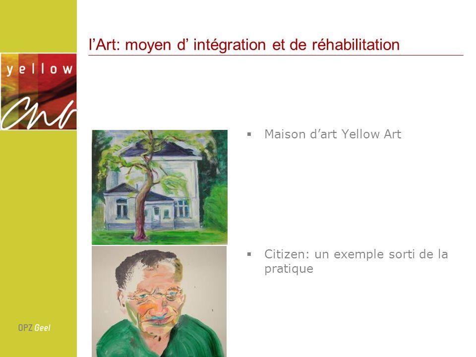 lArt: moyen d intégration et de réhabilitation Maison dart Yellow Art Citizen: un exemple sorti de la pratique