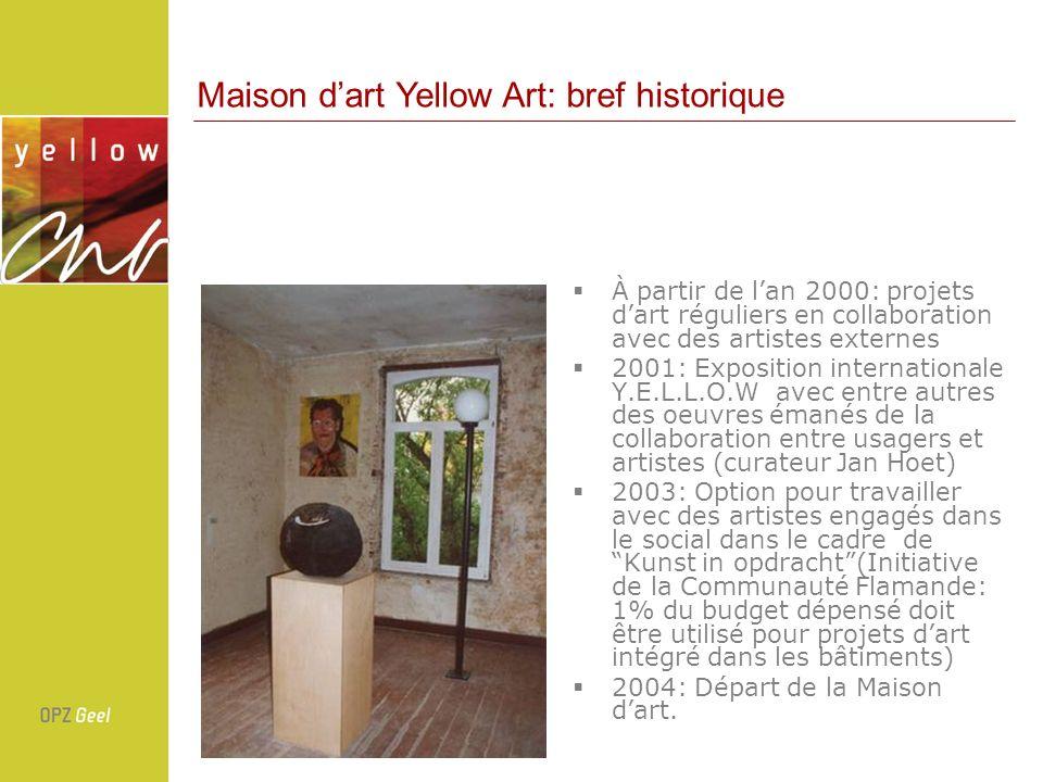 À partir de lan 2000: projets dart réguliers en collaboration avec des artistes externes 2001: Exposition internationale Y.E.L.L.O.W avec entre autres