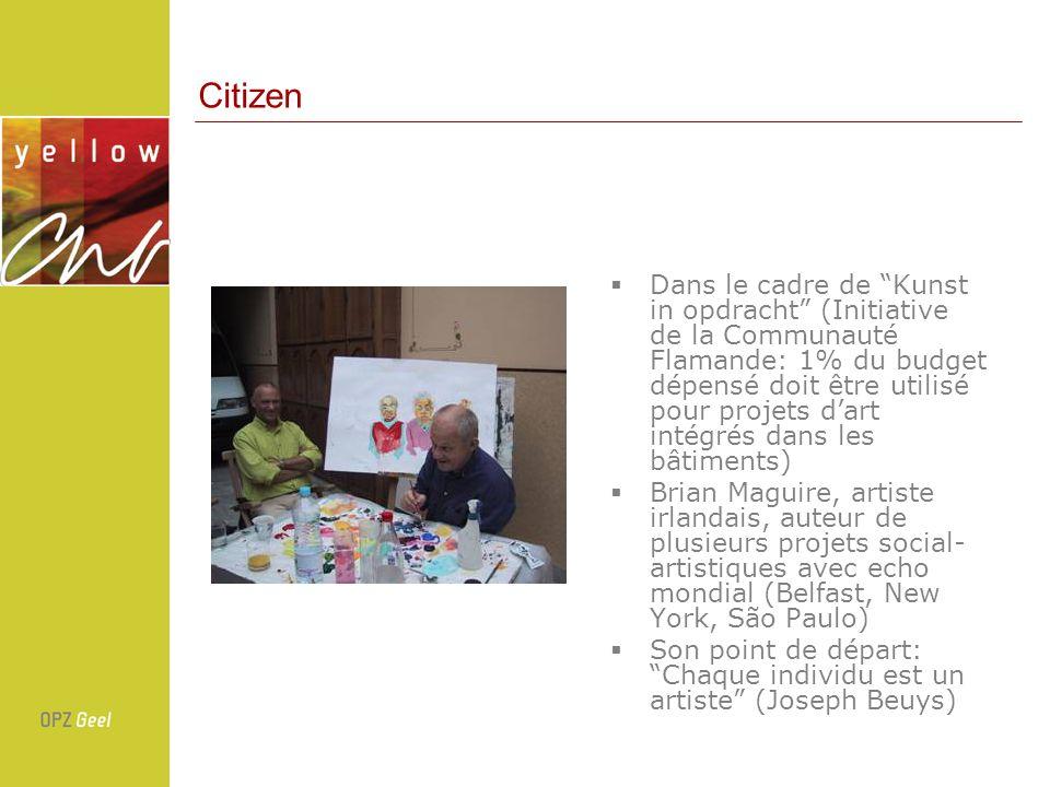 Dans le cadre de Kunst in opdracht (Initiative de la Communauté Flamande: 1% du budget dépensé doit être utilisé pour projets dart intégrés dans les bâtiments) Brian Maguire, artiste irlandais, auteur de plusieurs projets social- artistiques avec echo mondial (Belfast, New York, São Paulo) Son point de départ: Chaque individu est un artiste (Joseph Beuys) Citizen