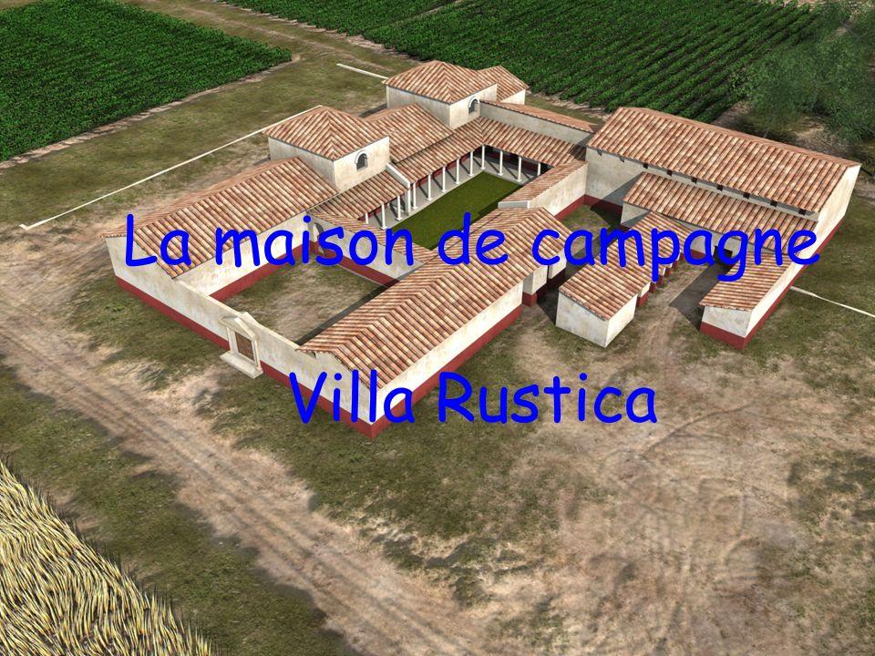 La villa rustica était la maison de campagne des riches Romains.
